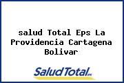 <i>salud Total Eps La Providencia Cartagena Bolivar</i>