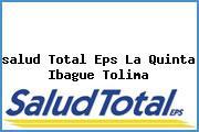 <i>salud Total Eps La Quinta Ibague Tolima</i>
