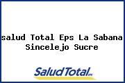 <i>salud Total Eps La Sabana Sincelejo Sucre</i>