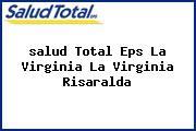 <i>salud Total Eps La Virginia La Virginia Risaralda</i>