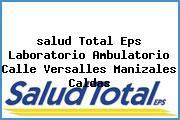 <i>salud Total Eps Laboratorio Ambulatorio Calle Versalles Manizales Caldas</i>