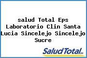 <i>salud Total Eps Laboratorio Clin Santa Lucia Sincelejo Sincelejo Sucre</i>