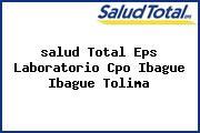 <i>salud Total Eps Laboratorio Cpo Ibague Ibague Tolima</i>