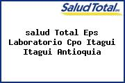 <i>salud Total Eps Laboratorio Cpo Itagui Itagui Antioquia</i>