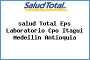 <i>salud Total Eps Laboratorio Cpo Itagui Medellin Antioquia</i>