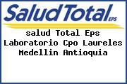 <i>salud Total Eps Laboratorio Cpo Laureles Medellin Antioquia</i>