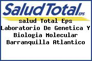 <i>salud Total Eps Laboratorio De Genetica Y Biologia Molecular Barranquilla Atlantico</i>