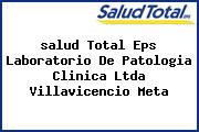 <i>salud Total Eps Laboratorio De Patologia Clinica Ltda Villavicencio Meta</i>