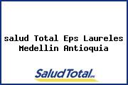 <i>salud Total Eps Laureles Medellin Antioquia</i>
