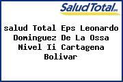 <i>salud Total Eps Leonardo Dominguez De La Ossa Nivel Ii Cartagena Bolivar</i>