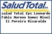 <i>salud Total Eps Leonardo Fabio Moreno Gomez Nivel Ii Pereira Risaralda</i>
