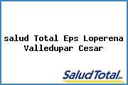 <i>salud Total Eps Loperena Valledupar Cesar</i>