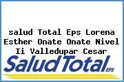 <i>salud Total Eps Lorena Esther Onate Onate Nivel Ii Valledupar Cesar</i>