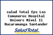 <i>salud Total Eps Los Comuneros Hospital Univers Nivel Ii Bucaramanga Santander</i>