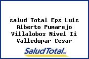 <i>salud Total Eps Luis Alberto Pumarejo Villalobos Nivel Ii Valledupar Cesar</i>
