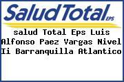 <i>salud Total Eps Luis Alfonso Paez Vargas Nivel Ii Barranquilla Atlantico</i>