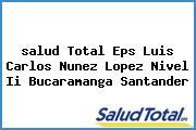 <i>salud Total Eps Luis Carlos Nunez Lopez Nivel Ii Bucaramanga Santander</i>
