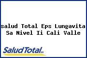 <i>salud Total Eps Lungavita Sa Nivel Ii Cali Valle</i>
