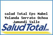 <i>salud Total Eps Mabel Yolanda Serrato Ochoa Jamundi Valle</i>