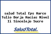 <i>salud Total Eps Marco Tulio Borja Macias Nivel Ii Sincelejo Sucre</i>