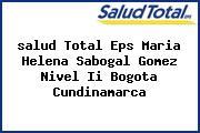 <i>salud Total Eps Maria Helena Sabogal Gomez Nivel Ii Bogota Cundinamarca</i>