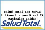<i>salud Total Eps Maria Liliana Lizcano Nivel Ii Manizales Caldas</i>