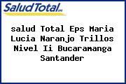 <i>salud Total Eps Maria Lucia Naranjo Trillos Nivel Ii Bucaramanga Santander</i>