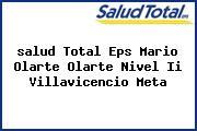 <i>salud Total Eps Mario Olarte Olarte Nivel Ii Villavicencio Meta</i>