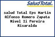 <i>salud Total Eps Martin Alfonso Romero Zapata Nivel Ii Pereira Risaralda</i>