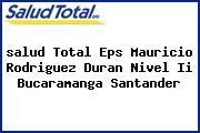 <i>salud Total Eps Mauricio Rodriguez Duran Nivel Ii Bucaramanga Santander</i>
