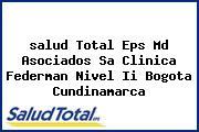<i>salud Total Eps Md Asociados Sa Clinica Federman Nivel Ii Bogota Cundinamarca</i>