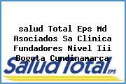 <i>salud Total Eps Md Asociados Sa Clinica Fundadores Nivel Iii Bogota Cundinamarca</i>