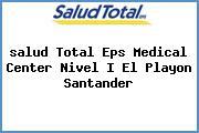 <i>salud Total Eps Medical Center Nivel I El Playon Santander</i>