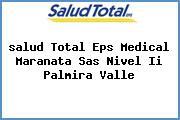 <i>salud Total Eps Medical Maranata Sas Nivel Ii Palmira Valle</i>