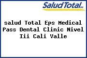 <i>salud Total Eps Medical Pass Dental Clinic Nivel Iii Cali Valle</i>