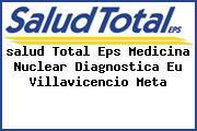 <i>salud Total Eps Medicina Nuclear Diagnostica Eu Villavicencio Meta</i>