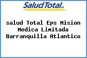 <i>salud Total Eps Mision Medica Limitada Barranquilla Atlantico</i>