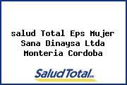 <i>salud Total Eps Mujer Sana Dinaysa Ltda Monteria Cordoba</i>