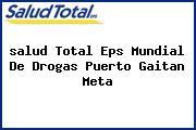 <i>salud Total Eps Mundial De Drogas Puerto Gaitan Meta</i>