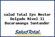 <i>salud Total Eps Nestor Delgado Nivel Ii Bucaramanga Santander</i>