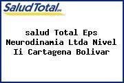 <i>salud Total Eps Neurodinamia Ltda Nivel Ii Cartagena Bolivar</i>