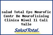 <i>salud Total Eps Neurofic Centr De Neurofisiolog Clinica Nivel Ii Cali Valle</i>