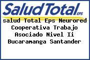 <i>salud Total Eps Neurored Cooperativa Trabajo Asociado Nivel Ii Bucaramanga Santander</i>