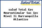 <i>salud Total Eps Neuroxtimular Sas Ips Nivel Ii Barranquilla Atlantico</i>