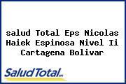<i>salud Total Eps Nicolas Haiek Espinosa Nivel Ii Cartagena Bolivar</i>