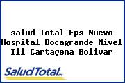 <i>salud Total Eps Nuevo Hospital Bocagrande Nivel Iii Cartagena Bolivar</i>