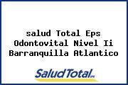<i>salud Total Eps Odontovital Nivel Ii Barranquilla Atlantico</i>