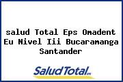 <i>salud Total Eps Omadent Eu Nivel Iii Bucaramanga Santander</i>