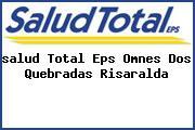 <i>salud Total Eps Omnes Dos Quebradas Risaralda</i>
