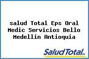 <i>salud Total Eps Oral Medic Servicios Bello Medellin Antioquia</i>